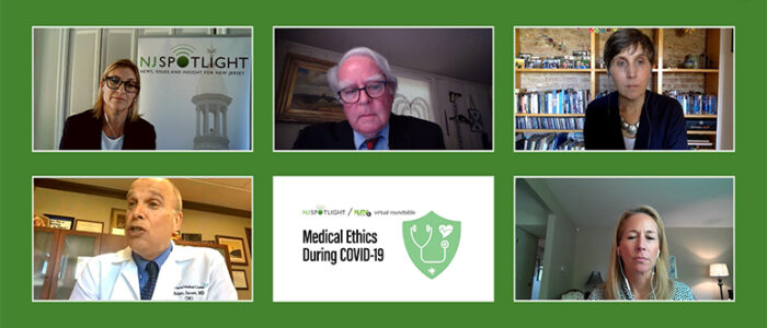 Screen capture from May 13, 2020 virtual roundtable on medical ethics during COVID-19, featuring panelists (clockwise from upper left): Moderator Lilo Stainton, health care reporter for NJ Spotlight; Hon. Paul W. Armstrong, J.S.C., M.A., J.D., LL.M.,(Ret), Senior Policy Fellow and Judge-in-Residence, Edward J. Bloustein School of Planning and Public Policy, Rutgers University; Nancy Berlinger, PhD, Research Scholar, The Hastings Center; Elizabeth Litten, Esq., Chief Privacy & HIPAA Compliance Officer, Fox Rothschild; and Dr. Adam Jarrett, MS, FACHE, Executive Vice President and Chief Medical Officer, Holy Name Medical Center